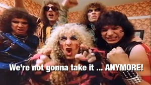 Twisted Sister — We're Not Gonna Take It